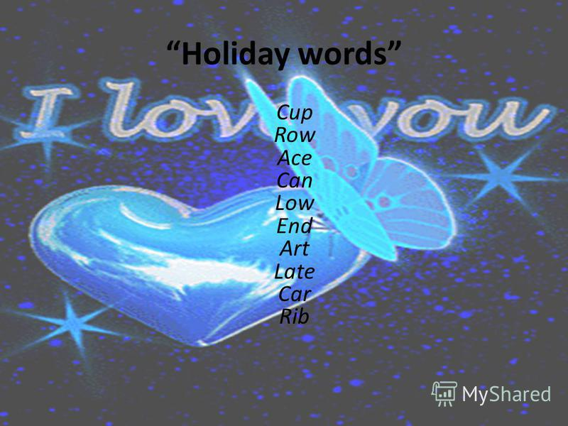 Holiday words Cup Row Ace Can Low End Art Late Car Rib