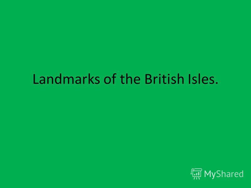 Landmarks of the British Isles.