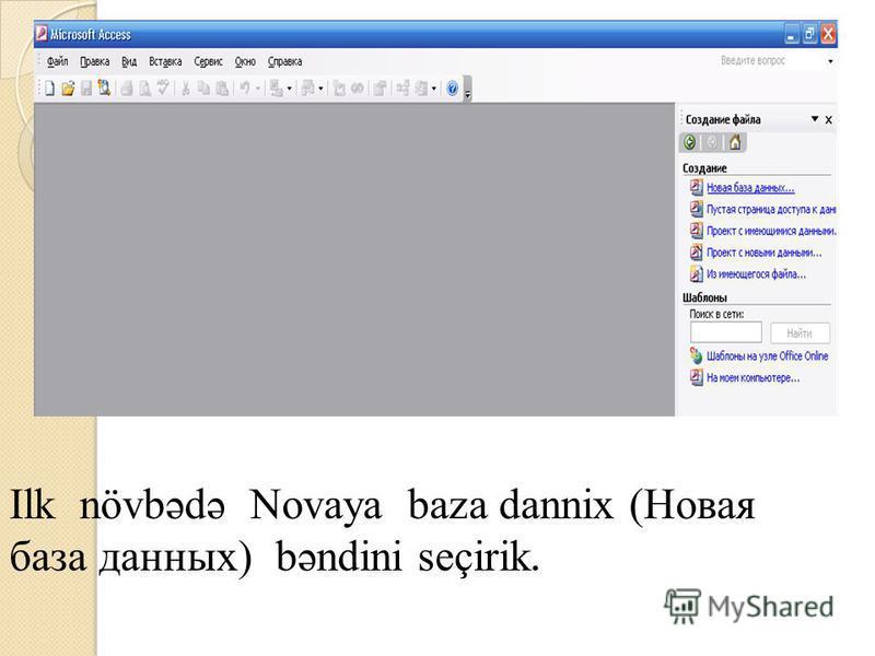 Ilk növbədə Novaya baza dannix (Новая база данных) bəndini seçirik.