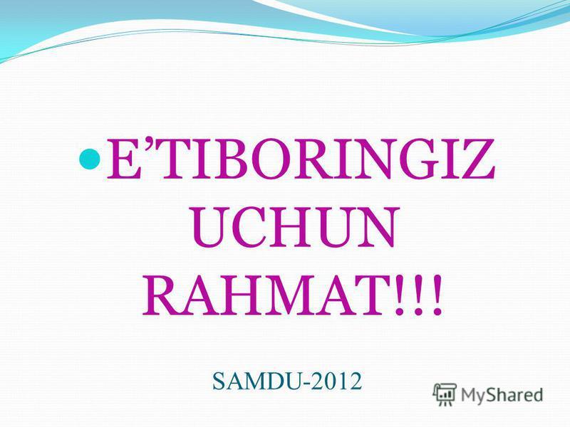 SAMDU-2012 ETIBORINGIZ UCHUN RAHMAT!!!