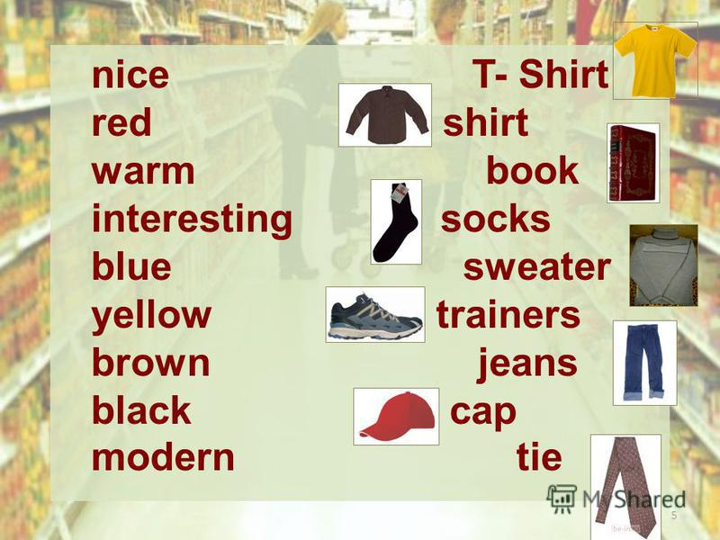nice T- Shirt red shirt warm book interesting socks blue sweater yellow trainers brown jeans black cap modern tie 5
