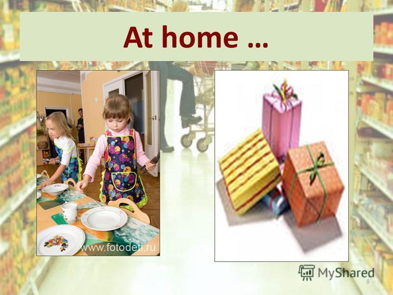 At home … 8