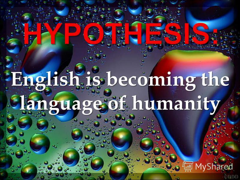 English is becoming the language of humanity