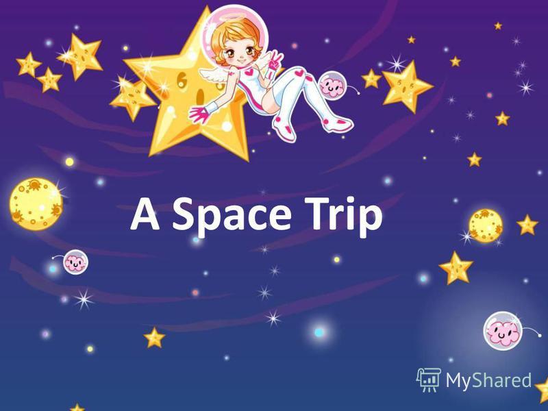 A Space Trip