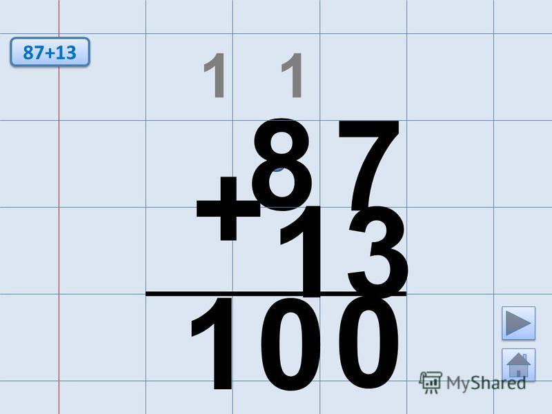 8 7 + 13 0 0 87+13 1 1 1