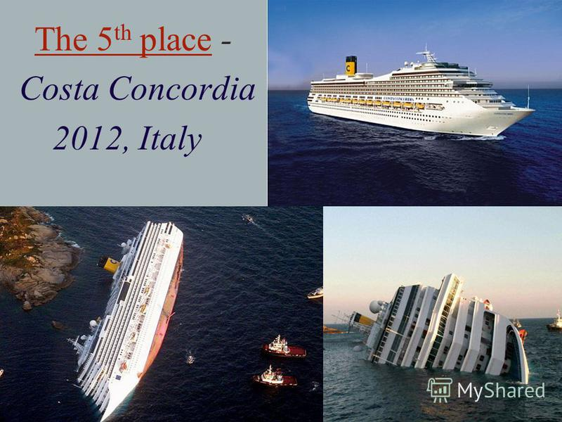 The 5 th place - Costa Concordia 2012, Italy