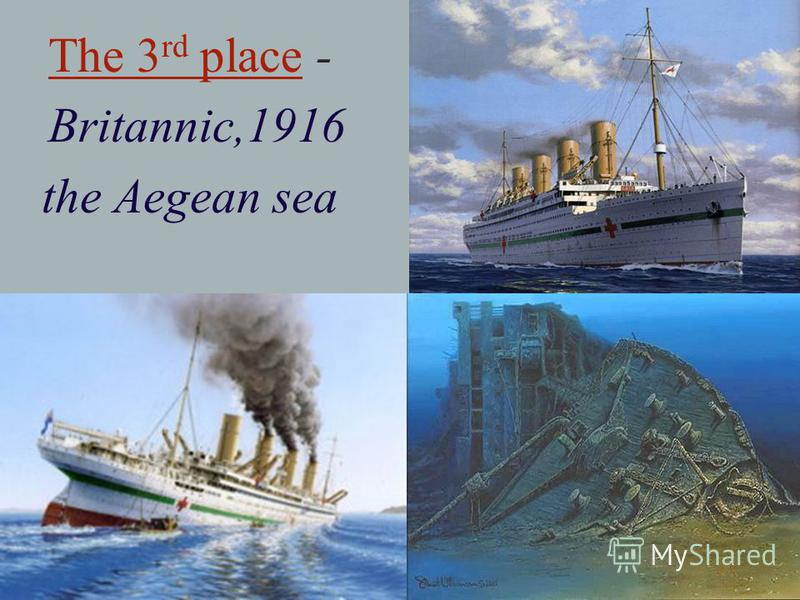 The 3 rd place - Britannic,1916 the Aegean sea