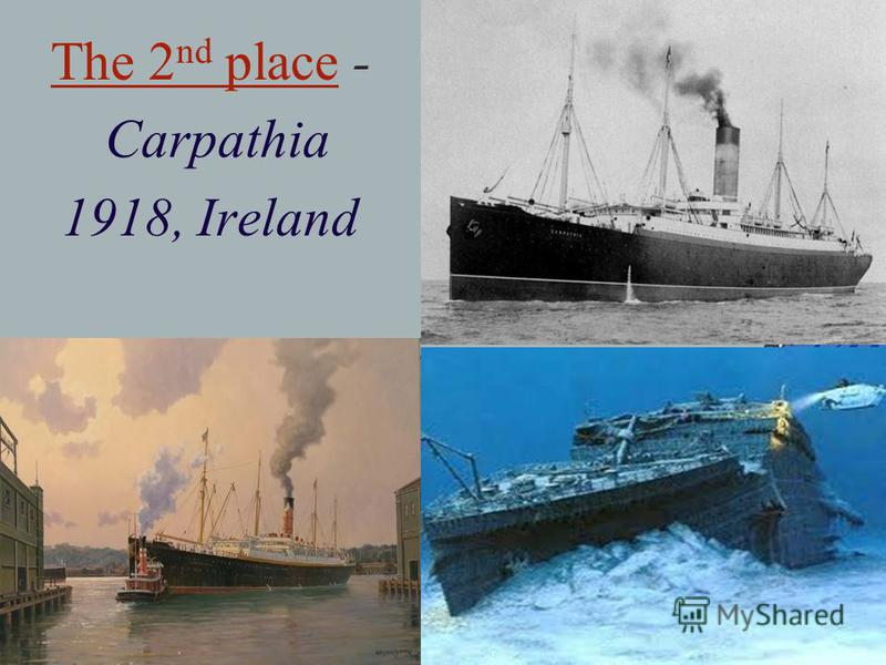 The 2 nd place - Carpathia 1918, Ireland