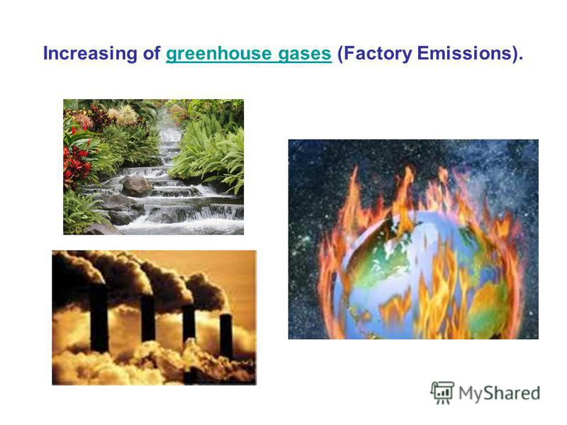 Increasing of greenhouse gases (Factory Emissions).greenhouse gases
