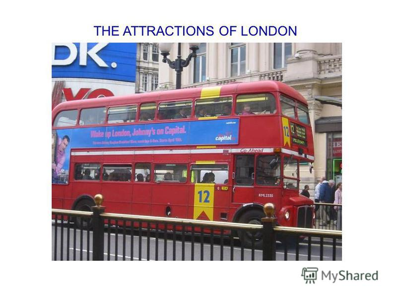 THE ATTRACTIONS OF LONDON