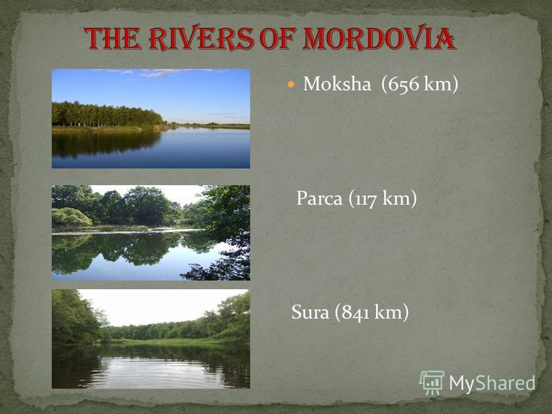 Moksha (656 km) Parca (117 km) Sura (841 km)