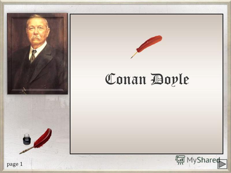 Sir Arthur Conan Doyle: Biography Sir Arthur Conan Doyle: Sherlock Holmes Sir Arthur Conan Doyle: Complete Works