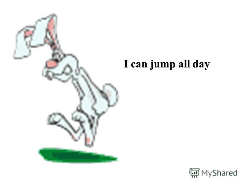 I can jump all day