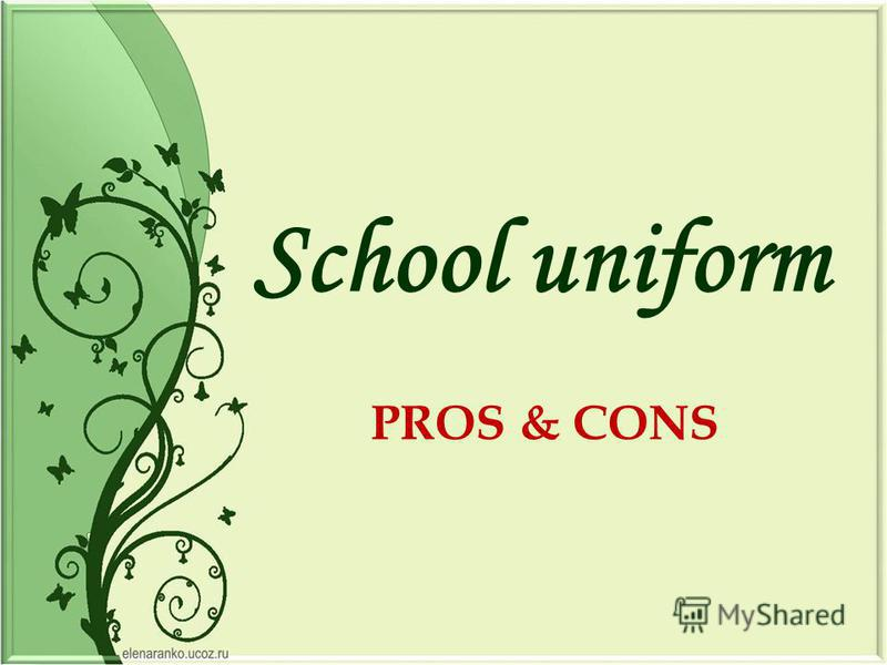 PROS & CONS School uniform