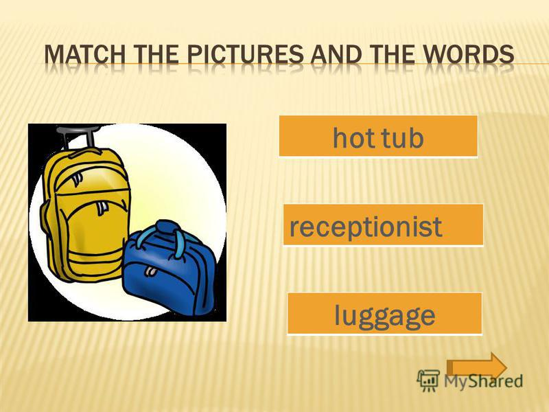 luggage receptionist hot tub