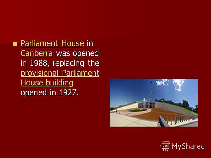 Parliament House in Canberra was opened in 1988, replacing the provisional Parliament House building opened in 1927. Parliament House in Canberra was opened in 1988, replacing the provisional Parliament House building opened in 1927. Parliament House