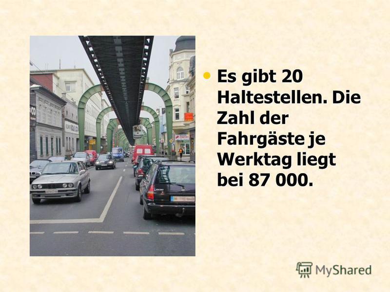 Es gibt 20 Haltestellen. Die Zahl der Fahrgäste je Werktag liegt bei 87 000. Es gibt 20 Haltestellen. Die Zahl der Fahrgäste je Werktag liegt bei 87 000.