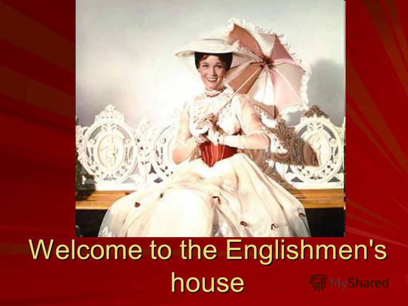 Welcome to the Englishmen's house