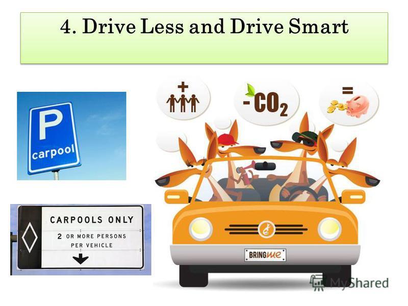 4. Drive Less and Drive Smart 4. Drive Less and Drive Smart