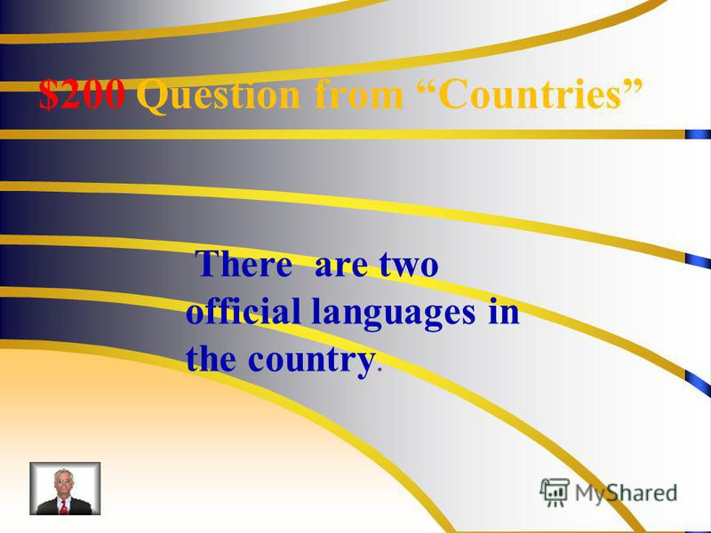 $200 Question from Countries There are two official languages in the country.