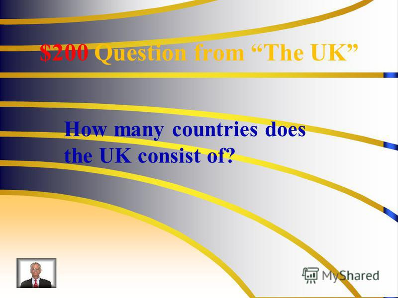 $200 Question from The UK How many countries does the UK consist of?