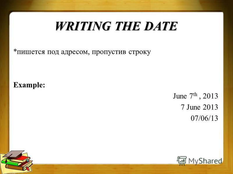 WRITING ADDRESS *пишется в правом верхнем углу номер дома, название улицы город страна Example: 18 Lenina Street Berezniki Russia