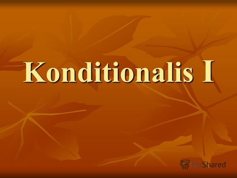 Konditionalis I