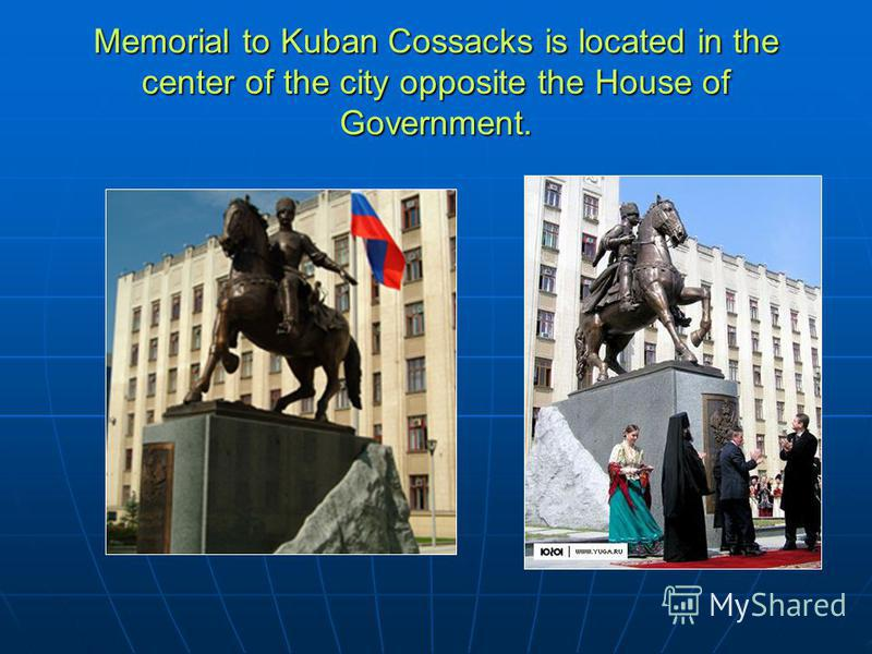 Memorial to Kuban Cossacks is located in the center of the city opposite the House of Government.