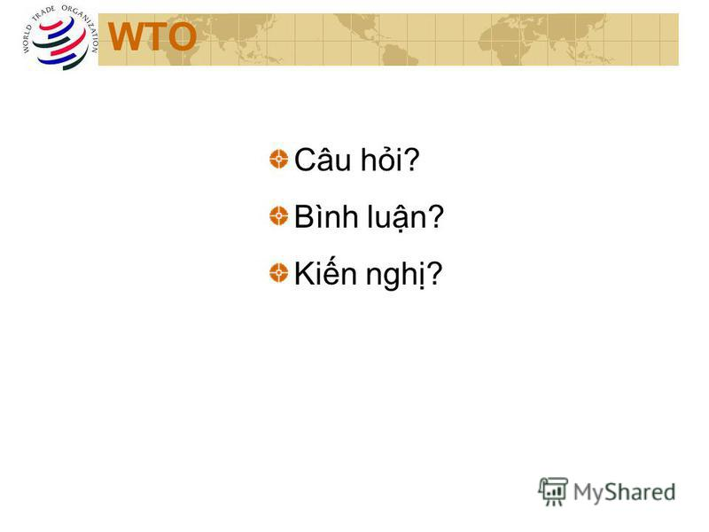 WTO Câu hi? Bình lun? Kin ngh?