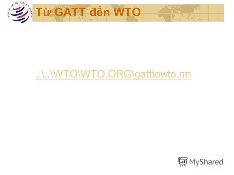T GATT đn WTO..\..\WTO\WTO.ORG\gatttowto.rm