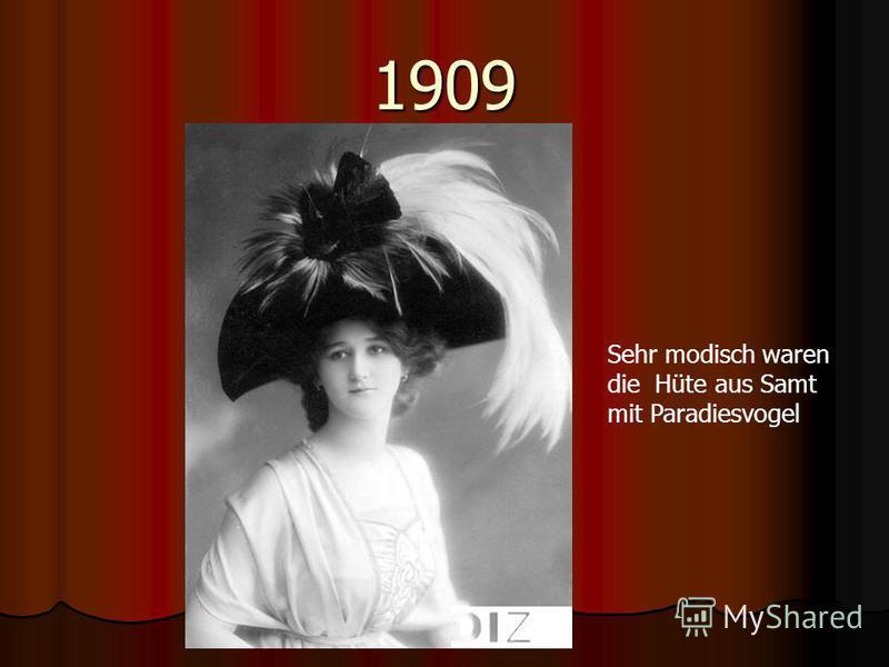 1909 Sehr modisch waren die Hüte aus Samt mit Paradiesvogel