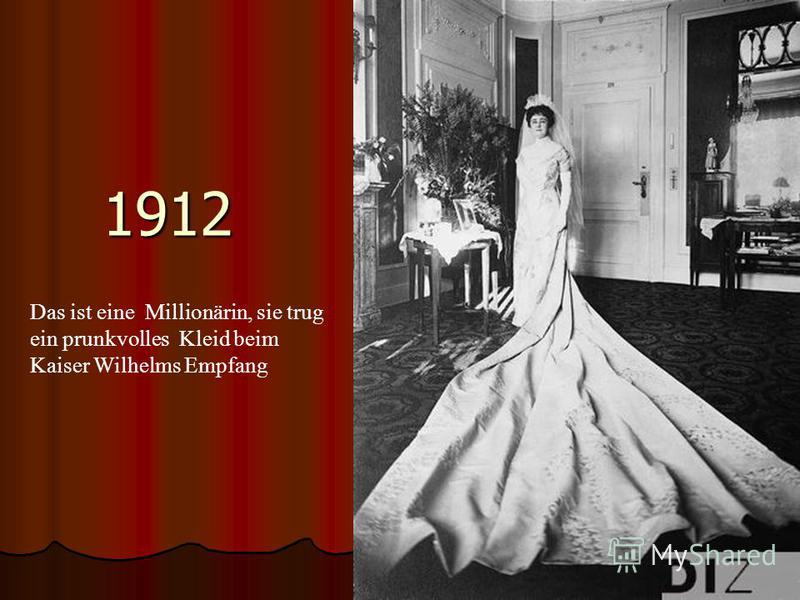 1912 Das ist eine Millionärin, sie trug ein prunkvolles Kleid beim Kaiser Wilhelms Empfang