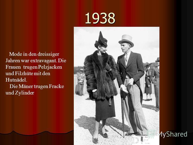 1938 Mode in den dreissiger Jahren war extravagant. Die Frauen trugen Pelzjacken und Filzhüte mit den Hutnädel. Die Mäner trugen Fracke und Zylinder