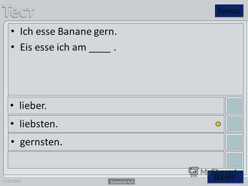 11.08.2015 Ich esse Banane gern. Eis esse ich am ____. lieber. liebsten. gernsten.