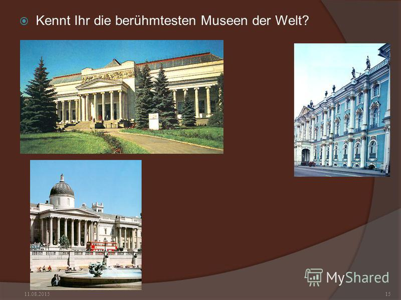 Kennt Ihr die berühmtesten Museen der Welt? 11.08.201515