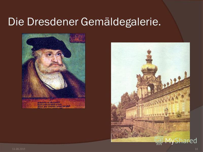 Die Dresdener Gemäldegalerie. 11.08.201516