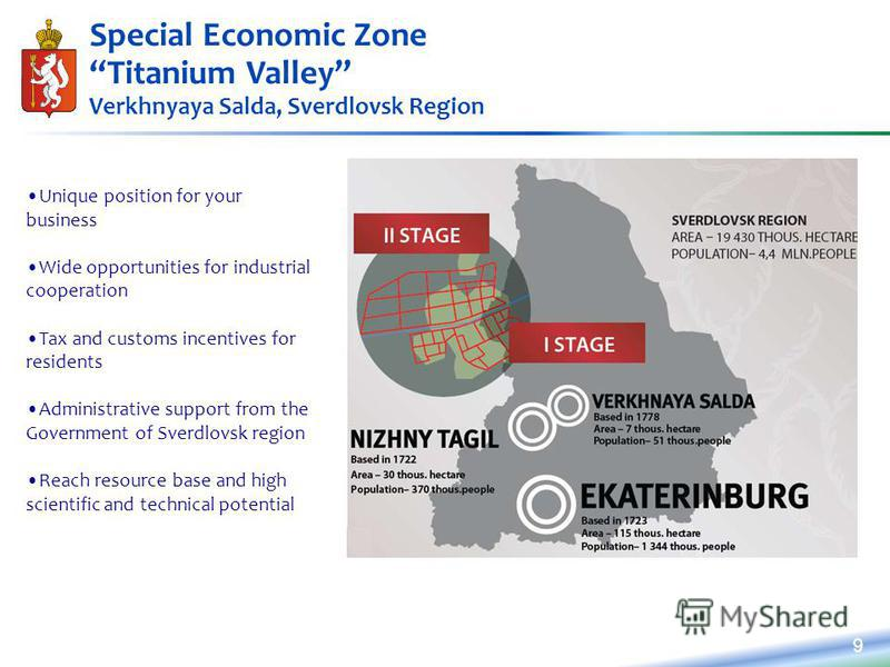 99 Special Economic Zone Titanium Valley Verkhnyaya Salda, Sverdlovsk Region Unique position for your business Wide opportunities for industrial cooperation Tax and customs incentives for residents Administrative support from the Government of Sverdl