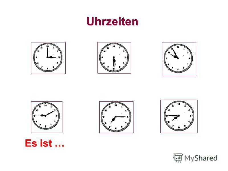 Uhrzeiten Es ist … ______________________ _________________________ ___________________
