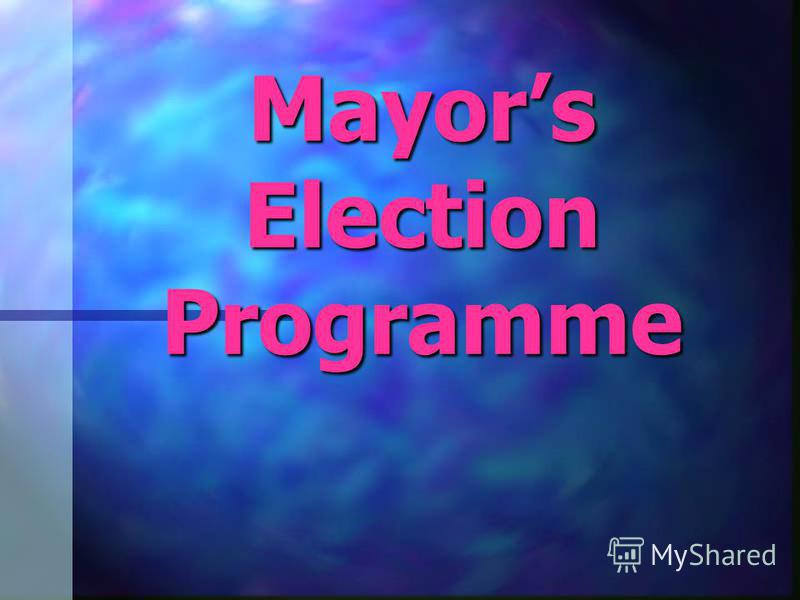 Mayors Election Programme