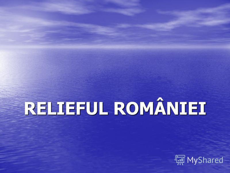 RELIEFUL ROMÂNIEI
