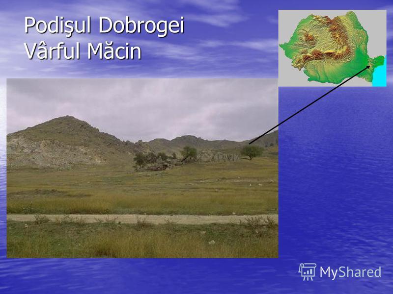 Podişul Dobrogei Vârful Măcin