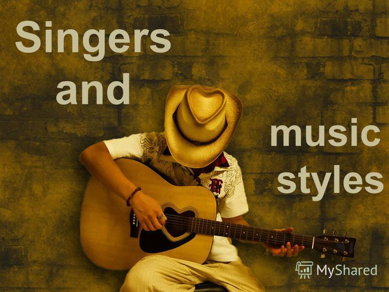 Singers and music styles