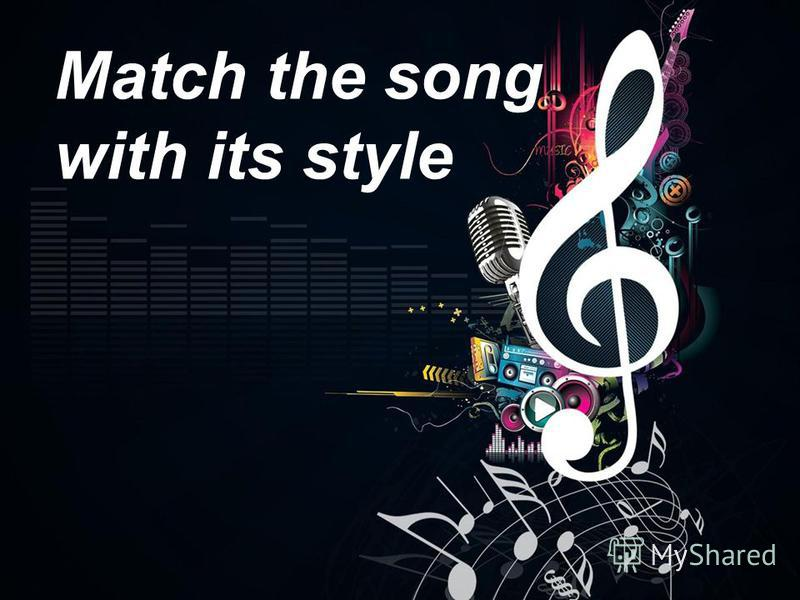 Match the song with its style