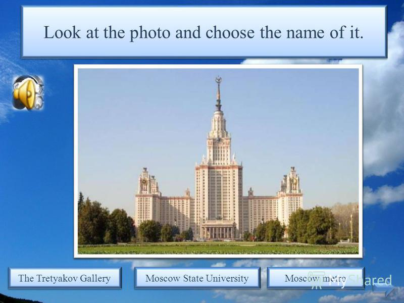 Look at the photo and choose the name of it. The History Museum Moscow State University Russian State Library