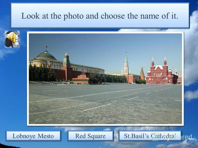 Look at the photo and choose the name of it. St.Basils Cathedral The Temple of Christ the Saviour The Lenin Mausoleum