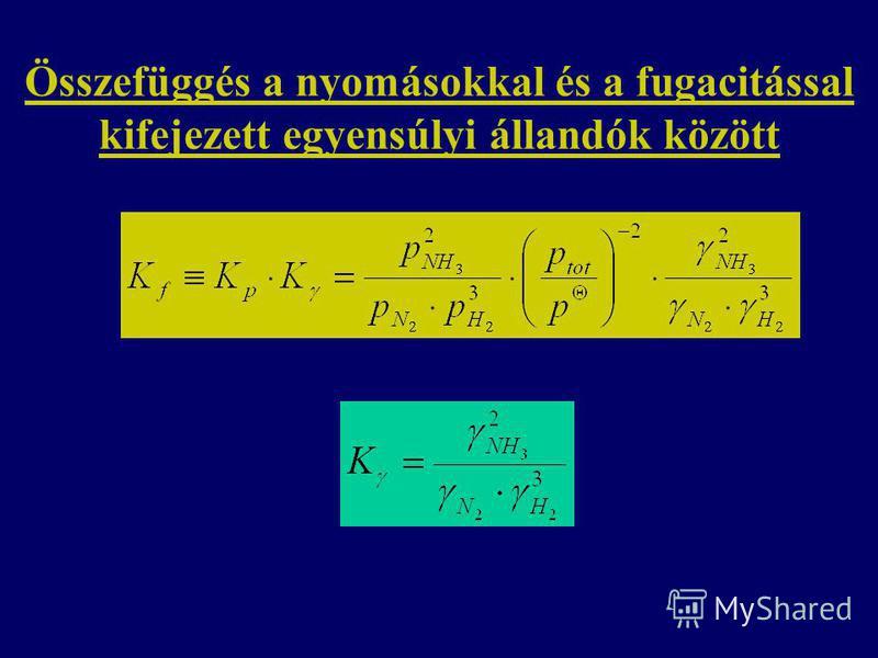 Összefüggés a nyomásokkal és a fugacitással kifejezett egyensúlyi állandók között
