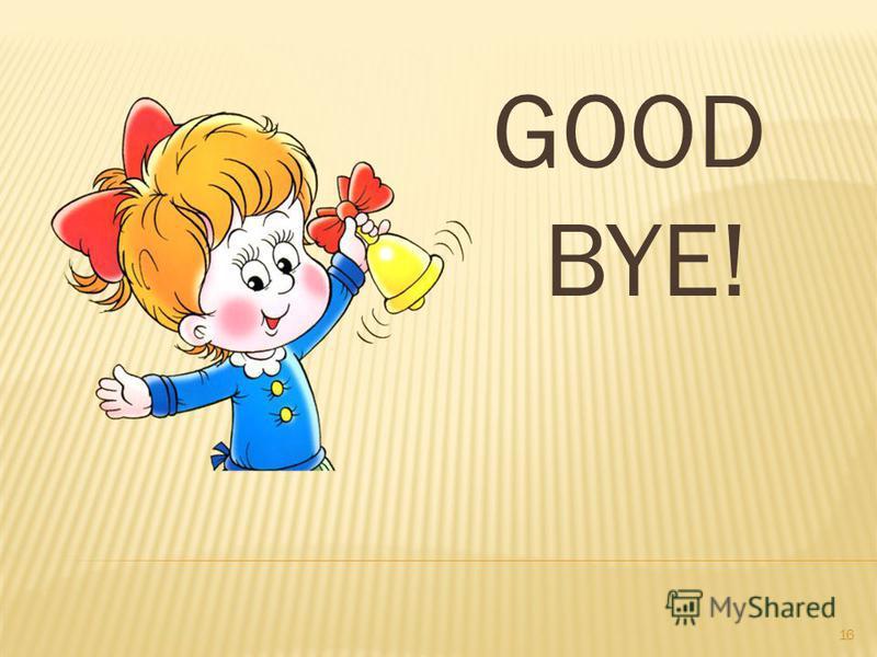 GOOD BYE! 16