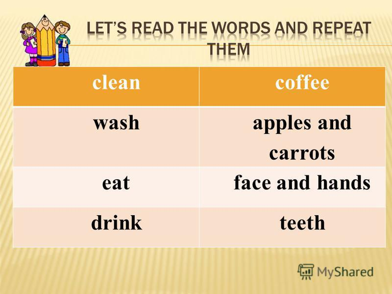 cleancoffee wash apples and carrots eatface and hands drinkteeth