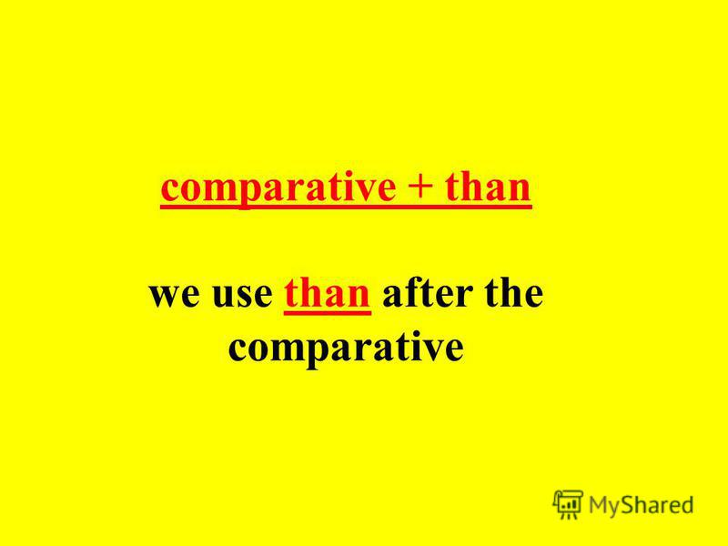 We use the comparative form of adjectives to compare one person, thing, etc. with another.