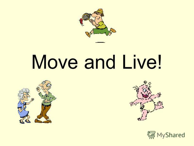 Move and Live!